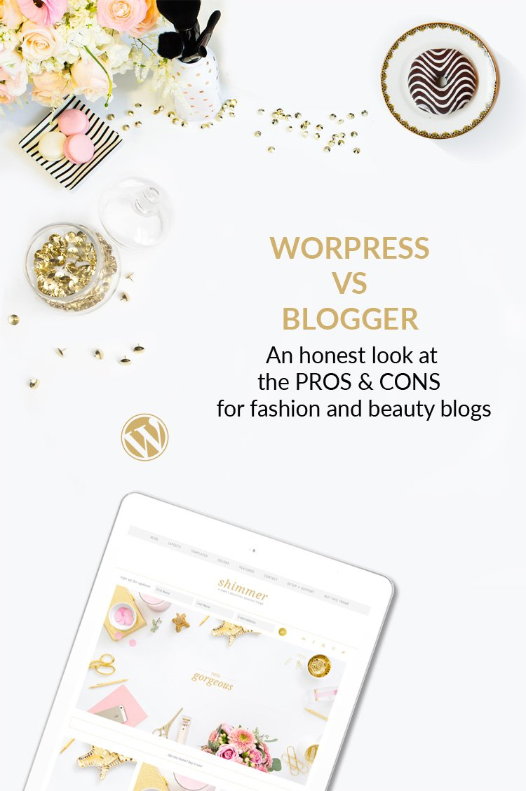 Blogger vs WordPress Comparison. The Complete List of Pros and Cons for fashion and beauty blogs