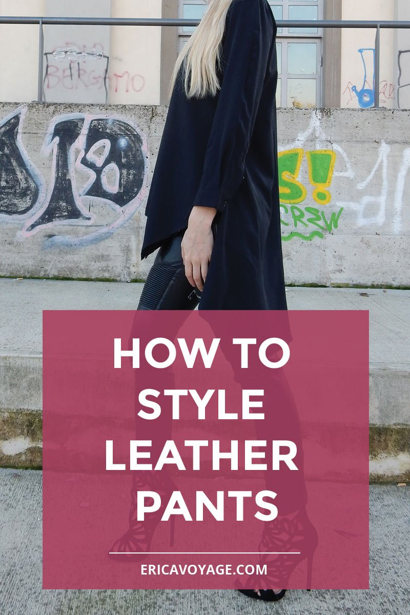 How to style leather pants: 5 styling tips to look fabulous