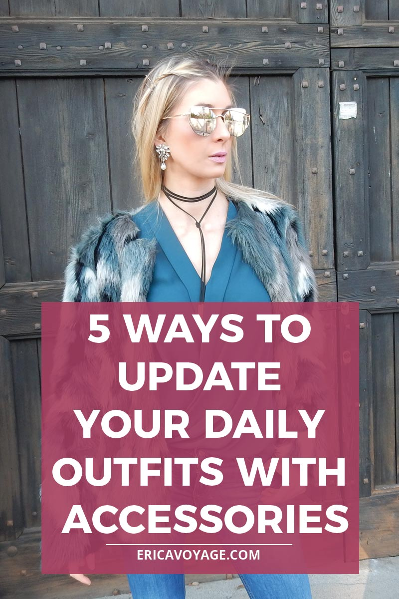 How to Look Stylish Everyday: 5 Ways to Update your daily Outfits with accessories